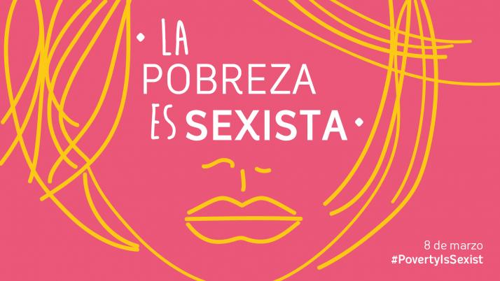 Día Internacional de la mujer, porque la pobreza es sexista.